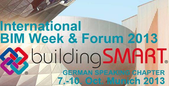 International BIM Week & Forum 2013 vom 7. bis 10.10.