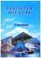 Interpane Planungshilfe Gestalten mit Glas: Glasprodukte, Glasanwendungen, Isolierglas, Bauglas, Verglasung, Funktionsgläser