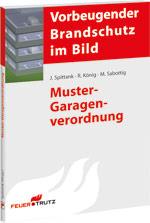 Vorbeugender Brandschutz im Bild: Muster-Garagenverordnung