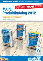 Mapei-Produktkatalog 2012: Verlegesysteme für Fliesen und Baustoffsysteme