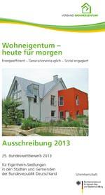 25. Bundeswettbewerb des Verbands Wohneigentum: Wohneigentum- heute für morgen. Energieeffizient- Generationentauglich- Sozial engagiert