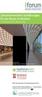 Programm Flyer: Fachforum auf der 'denkmal' am 23.11.2012 Stahllösungen für das Bauen im Bestand