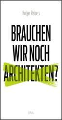 Brauchen wir noch Architekten? fragt Holger Reiners - Deutsche Verlags-Anstalt DVA