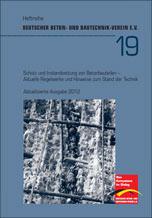 """DBV-Heft 19 """"Schutz und Instandsetzung von Betonbauteilen- Aktuelle Regelwerke und Hinweise zum Stand der Technik"""""""