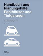 """""""Parkhäuser und Tiefgaragen"""" aus der DOM-Reihe """"Handbuch und Planungshilfe"""""""