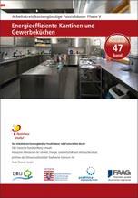 Protokollband 47 – Energieeffiziente Kantinen und Gewerbeküchen