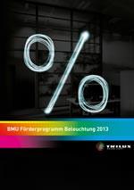 "Trilux Broschüre ""BMU Förderprogramm Beleuchtung 2013"""