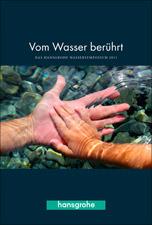 """Dokumentation zum 4. Hansgrohe Wassersymposium """"Vom Wasser berührt"""""""