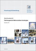 Flächengewicht Mehrscheiben-Isolierglas- Energieeffizientes Mehrscheiben-Isolierglas- Untersuchungen von technischen Maßnahmen zur Reduzierung des Flächengewichts