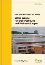 """BINE-Fachbuch """"Solare Wärme für große Gebäude und Siedlungen"""" von Elmar Bollin, Klaus Huber, Dirk Mangold"""