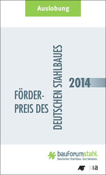 Auslobung Förderpreis des Deutschen Stahlbaues 2014