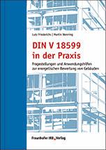 """DIN V 18599 """"Energetische Bewertung von Gebäuden"""" in der Praxis"""