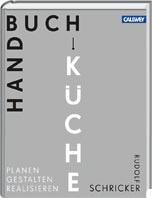 Handbuch Küche - Planen Gestalten Realisieren von Rudolf Schricker