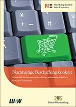Nachhaltige Beschaffung konkret - Arbeitshilfe für den umweltfreundlichen und sozialverträglichen Einkauf in Kommunen