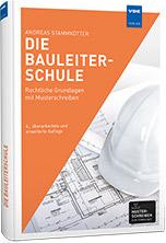 Die Bauleiterschule- Rechtliche Grundlagen mit Musterschreiben