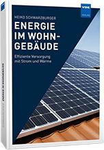 Energie im Wohngebäude- Effiziente Versorgung mit Strom und Wärme vom VDE