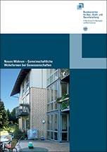 """BBSR-Publikation """"Neues Wohnen - Gemeinschaftliche Wohnformen bei Genossenschaften"""""""