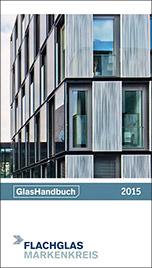 GlasHandbuch 2015 vom Flachglas MarkenKreis