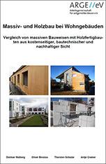 Massiv- und Holzbau bei Wohngebäuden - Vergleich von massiven Bauweisen mit Holzfertigbau-ten aus kostenseitiger, bautechnischer und nachhaltiger Sicht