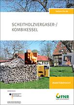FNR-Marktübersicht für Scheitholzvergaser- und Scheitholz-Pellet-Kombikessel