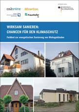 Wirksam Sanieren: Chancen für den Klimaschutz - Feldtest zur energetischen Sanierung von Wohngebäuden