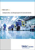 """Trox-Broschüre """"Reine Luft – Intelligentes Klima- und Lüftungsmanagement für hochsensible Bereiche"""""""