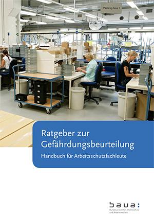 """""""Ratgeber zur Gefährdungsbeurteilung"""" vom Bundesanstalt für Arbeitsschutz und Arbeitsmedizin (BAuA)"""