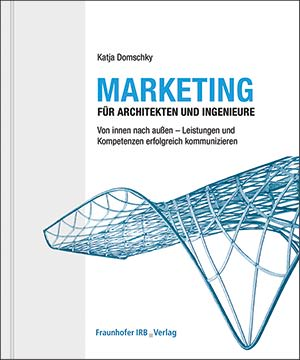 Marketing für Architekten und Ingenieure