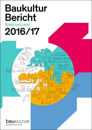 """Baukulturbericht 2016/17 """"Stadt und Land"""""""