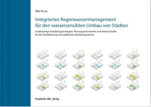 Integriertes Regenwassermanagement für den wassersensiblen Umbau von Städten